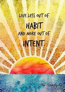live less out of habit and more out of intent - Google Search