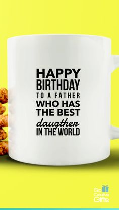 Birthday Gift For Dad From Daughter– Coffee Novelty Mug - White - 11oz
