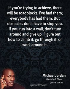 Michael Jordan on rising to life challenges and overcoming obstacles.
