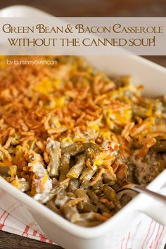 Green Bean Casserole (With NO canned soups!)