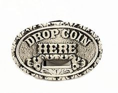 DROP COIN HERE BUCKLE