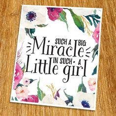 """Such a big miracle in such a little girl Print (Unframed), Inspirational Print, Living Room Decor, Nursery Wall Art, Entrance Decor, Girl Gift, Watercolor Flower, 8x10"""", TB-065. Props and frame are not included. This work is designed by using a font that kids like. Kids like to look at simple picture not a complicated one. This artwork will reinforce child development. All kids will enjoy this artwork. This artwork is printed on premium heavy matte photo paper with fade-resistant ink."""