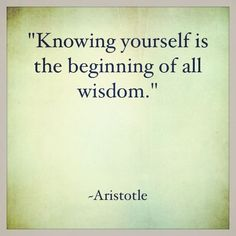 """Quotes:  """"#Knowing #yourself is the beginning of all #wisdom.""""  ---Aristotle."""