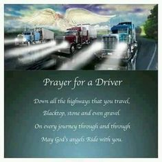 Truck driver prayer. Lord please keep my man safe on the road.