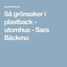 Så grönsaker i plastback - utomhus - Sara Bäckmo