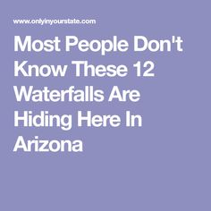 Most People Don't Know These 12 Waterfalls Are Hiding Here In Arizona