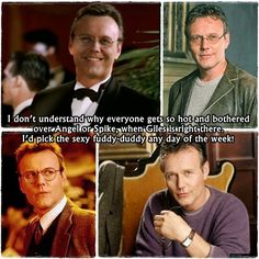 So TRUE!! Unless Have Angel, Spike, and Giles all at once was an option. Just saying.