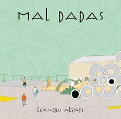 Mal dadas / Leandro Alzate