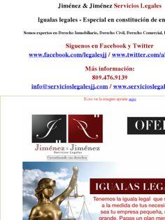 Jiménez & Jiménez Servicios Legales  Igualas legales - Especial en constitución de empresa  Somos expertos en Derecho Inmobiliario, Derecho Civil, Derecho Comercial, Derecho Laboral.  Siguenos en Facebook y Twitter www.facebook.com/legalesjj / www.twitter.com/abogadosjj   Más información: 809.476.9139 info@servicioslegalesjj.com / www.servicioslegalesjj.com