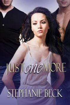 Just One More by Stephanie Beck  MMF Menage  ♥♥2Hearts