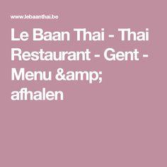 Le Baan Thai - Thai Restaurant - Gent - Menu & afhalen