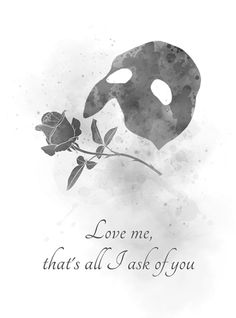 Phantom of the Opera Quote Broadway Theatre, Musical Theatre, Musicals Broadway, Anastasia Musical, Opera Mask, Mask Drawing, Art Prints Quotes, Cute Wallpaper Backgrounds, Contemporary Artwork