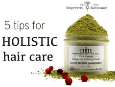 Learn 5 ways to practice holistic hair care with Morrocco Method's 100% raw hair care products, plus a Morrocco Method coupon.