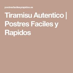 Tiramisu Autentico | Postres Faciles y Rapidos