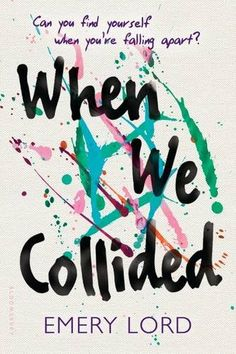 When We Collided by Emery Lord - Thought-provoking and evocative book...absolutely beautiful!