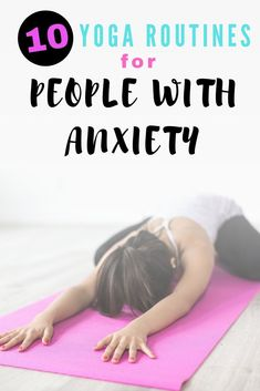 Here are 10 yoga routines for people with anxiety. Try these in the morning or at night to help ease your anxiety. #anxiety #yogaroutines #mentalhealthtips #mentalhealth