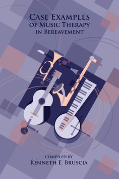 Case Examples of Music Therapy in Bereavement  Compiled by Kenneth E. Bruscia    E-ISBN: 978-1-937440-26-8      http://www.barcelonapublishers.com/case-examples-of-music-therapy-in-bereavement/