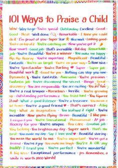 101 Ways to Praise a Child from - http://www.easypeasykids.com