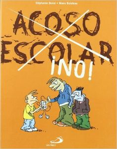 Acoso escolar ¡No! (Aprende a decir no): Amazon.es: Stépphanie Duval, Jacques… Comic Books, Comics, Cover, San Pablo, Editorial, Study, Kids Learning, Children's Literature, Recommended Books