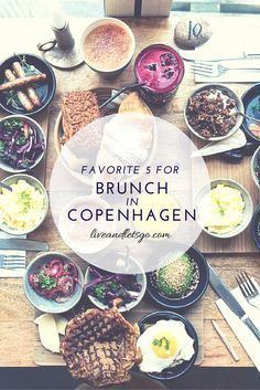 Looking for a delicious brunch in Copenhagen? Here are a local's 5 favorite brunches...