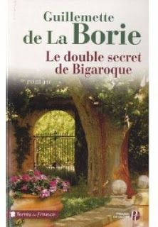 Bienvenue chez: Le double secret de Bigaroque de Guillemette DE LA...