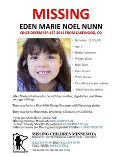 12/1/2014: Eden Nunn, age 6, is missing from Lakewood, Colorado. Her mother, Brittany Nunn, 25, and step-father Peter Barr took off with Eden and her three half-siblings in violation of two custody orders involving two different fathers.