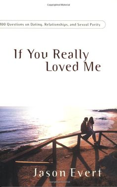 If You Really Loved Me: 100 Questions on Dating, Relationships, and Sexual Purity: Jason Evert @ THE MUSTARD SEED BOOKSHOP