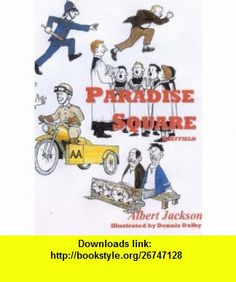 Looking Through the Windows of Paradise Square, Sheffield (9781904185017) Albert Jackson, Dennis Dalby , ISBN-10: 1904185010  , ISBN-13: 978-1904185017 ,  , tutorials , pdf , ebook , torrent , downloads , rapidshare , filesonic , hotfile , megaupload , fileserve