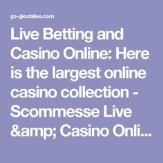 Live Betting and Casino Online: Here is the largest online casino collection - Scommesse Live & Casino Online