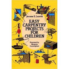 This classic DIY book, Easy Carpentry Projects for Children, withstands the test of time. Featuring fifteen projects kids can make themselves, along with how-to instructions for basic woodworking skills and techniques, this book is built upon the premise that kids learn best by doing. Young woodworkers will love working their way through each project.