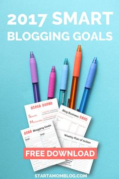 2017 SMART BLOGGING GOALS - How to focus and grow your blog this year.