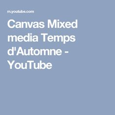 Canvas Mixed media Temps d'Automne - YouTube