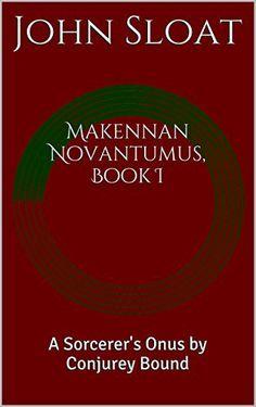 Makennan Novantumus, Book I: A Sorcerer's Onus by Conjurey Bound, http://www.amazon.com/dp/B00Q0HYS6O/ref=cm_sw_r_pi_awdm_1LTNub120P50D