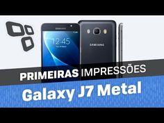 Samsung Galaxy J7 Metal [Primeiras Impressões] - YouTube