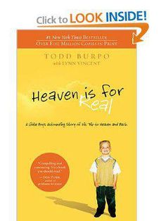 Heaven is for Real: A Little Boy's Astounding Story of His Trip to Heaven and Back [Paperback] Todd Burpo (Author), Lynn Vincent (Author) —