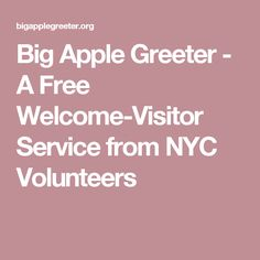 Big Apple Greeter - A Free Welcome-Visitor Service from NYC Volunteers