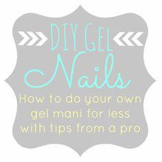 DIY Gel Nails....best tutorial ever