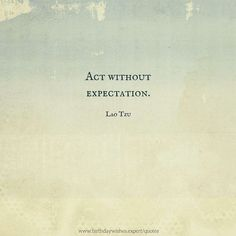 Life quote by Chinese philosopher Lao Tzu. Taoism Quotes, Lao Tzu Quotes, Zen Quotes, Buddhist Quotes, Wise Quotes, Spiritual Quotes, Great Quotes, Words Quotes, Wise Words