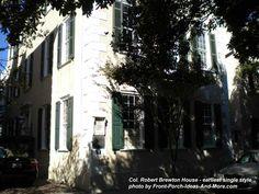 Colonel Robert Breton House - earliest single style house