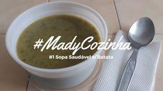 #MadyCozinha - Sopa Saudável