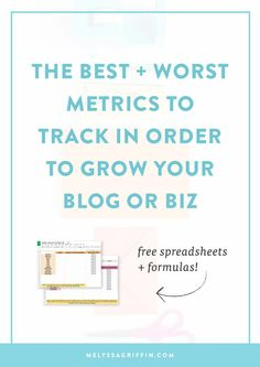 The Best + Worst Metrics to Track in Order to Grow Your Blog or Biz | Want the formulas, spreadsheets, and statistics you should track in order to see the biggest growth? This post (plus major spreadsheet freebies!) has got you covered.