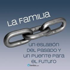 La familia es el eslabón del pasado