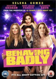 Behaving Badly - Out on DVD and Digital HD 9th June