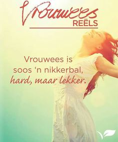 Inspirational Qoutes, Afrikaans, Woman Quotes, Bff, Friendship, Gift Ideas, Women, Inspiration Quotes, Motivational Quotes