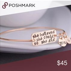 """""""She believed"""" Gold Bangle """"She Believed She Could So She Did."""" 2016 Gold Bangle. Perfect for every girl out there reaching for the stars and achieving their goals. Dreams can be reality! ❤️ inspiration bracelet to wear everyday for a special quote to live by. Gold plated gorgeous bracelet. October Love Jewelry Bracelets"""