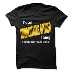It is Corrections Officer Thing T-Shirts, Hoodies, Sweatshirts, Tee Shirts (22.25$ ==► Shopping Now!)