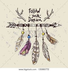 Beautiful hand drawn illustration boho arrows and feathers. Motivational  phrase follow your dream. Decorative