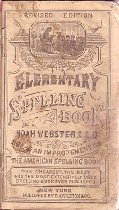 American Spelling Book: Amazing typography, and they certainly did not have the tools we have today!