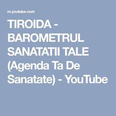 TIROIDA - BAROMETRUL SANATATII TALE (Agenda Ta De Sanatate) - YouTube Youtube, Cholesterol, Youtubers, Youtube Movies