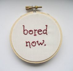 Bored Now Embroidery Hoop - Willow / Buffy the Vampire Slayer \\